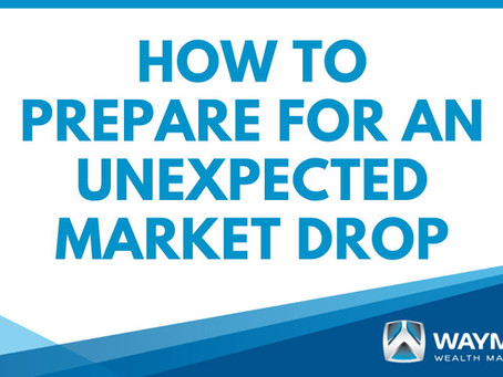 How to Prepare for an Unexpected Market Drop