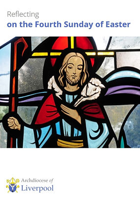 Reflecting on the fourth Sunday of Easte