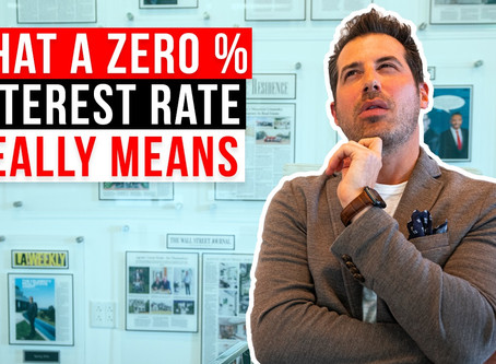 What a Zero % Interest Rate Really Means