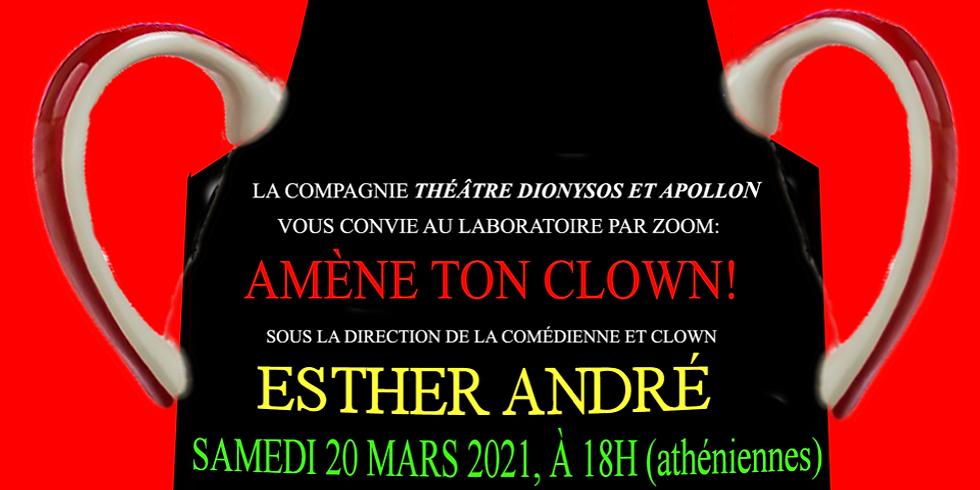 LABORATOIRE PAR ZOOM: AMÈNE TON CLOWN!