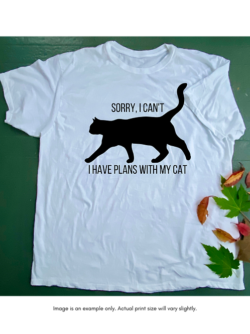 Sorry, I Can't - I Have Plans With My Cat Unisex T-Shirt