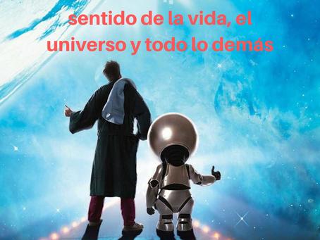 Una historia sobre el sentido de la vida, el universo y todo lo demás