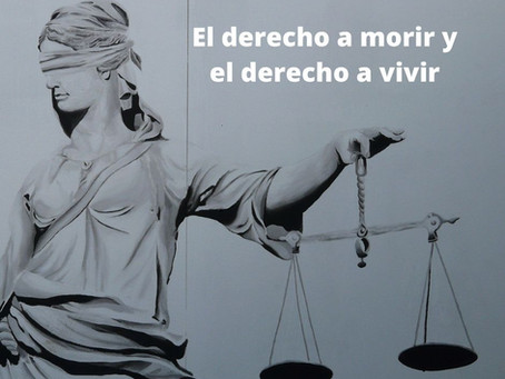 El derecho a morir y el derecho a vivir
