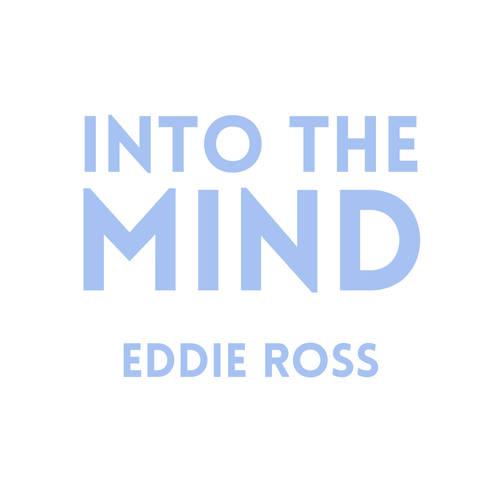 Copy of Copy of Into The Mind - Eddie Ro