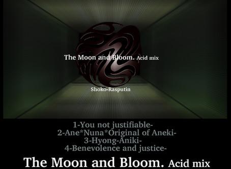 -Prequel- The Moon and Bloom acid mix                                 sound by Shoko-Rasputin
