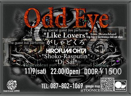 Odd Eye   9th/November/2019   - Benevolent god's UnderGround Sound.-