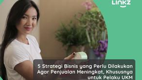 5 Strategi Bisnis yang Perlu Dilakukan Agar Penjualan Meningkat, Khususnya untuk Pelaku UKM