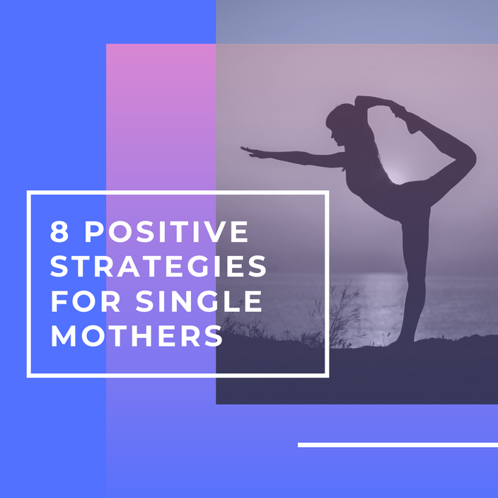 8 positive strategies for single mothers