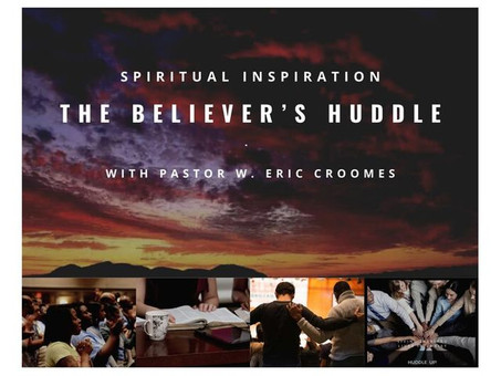 The Believer's Huddle!