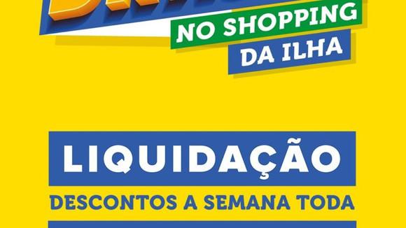 Shopping da Ilha participa da Semana do Brasil com muitas lojas em liquidação!