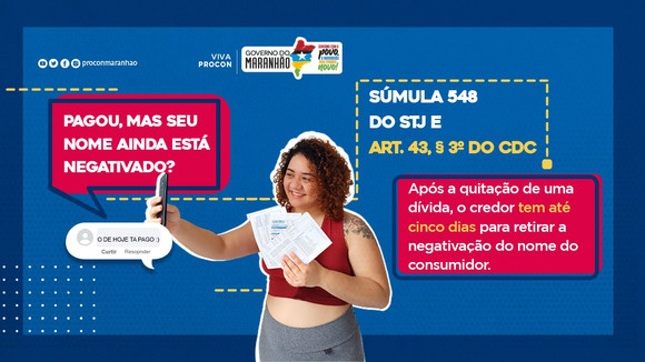 """Consumidor tem direito a nome """"limpo"""" em até cinco dias após quitação da dívida, alerta Procon/MA"""