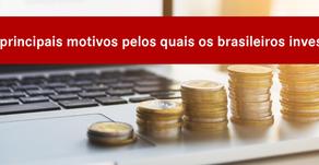 Motivos pelos quais os brasileiros investem.