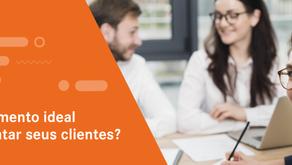 Qual momento certo do contato com o cliente?