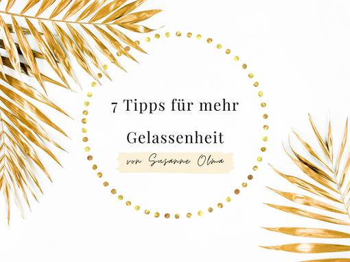 7 Tipps für mehr Gelassenheit