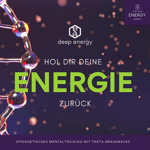 HOL DIR DEINE ENERGIE ZURÜCK