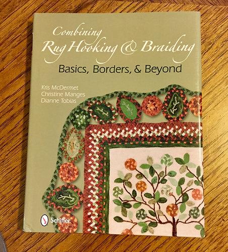 Combining Rug Hooking and Braiding. Basics, Borders and Beyond