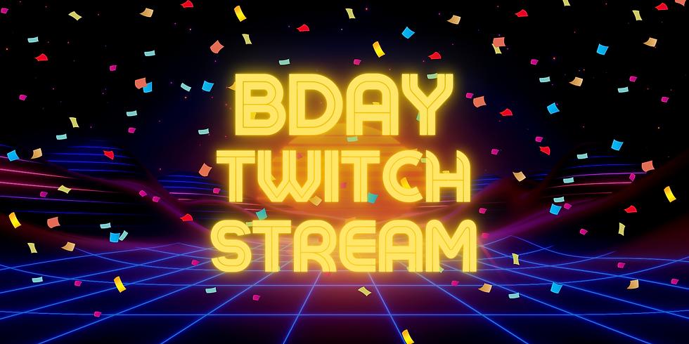 Birthday Twitch Stream