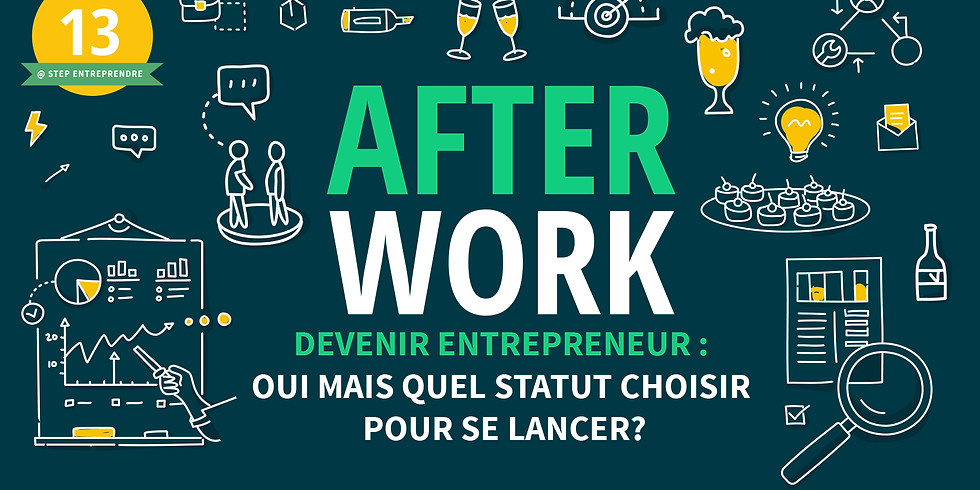 Afterwork: 'devenir entrepreneur: oui mais quel statut choisir pour se lancer?'