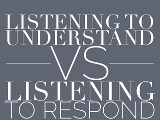 Listening to Understand vs Listening to Respond (Reading Time: 4 mins)