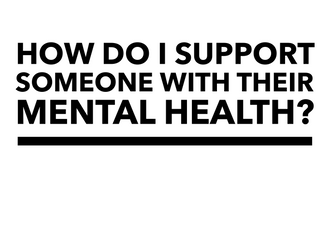How Do I Support Someone Struggling with Their Menal Health?  - And Tips for Staying Mentally Health