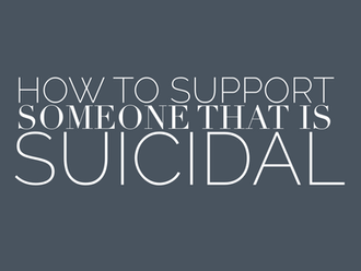How To Support Someone Who Is Suicidal (Reading Time: 5 minutes)
