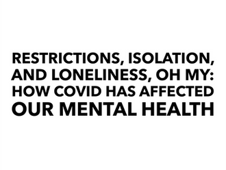 Covid and Your Mental Health - Part 1 of 3 With Helpful Tips to Follow!
