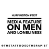 Huffington Post Media Feature on Men and Loneliness