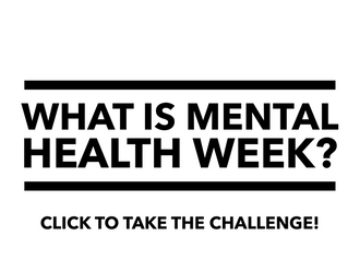 What is Mental Health Week? Read to Accept the Challenge!