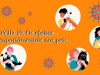 COVID-19: Os efeitos  comportamentais nos pets.