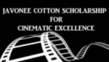 Javonee Cotton Scholarship for Cinematic Excellence