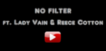 No Filter ft. Lady Vain & Reece Cotton
