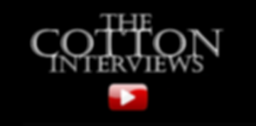 The Cotton InterViews