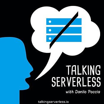 Ep 8: Danilo Poccia Serverless Evangelist