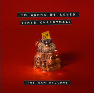 The Sam Willows - I'm Gonna Be Loved (This Christmas)