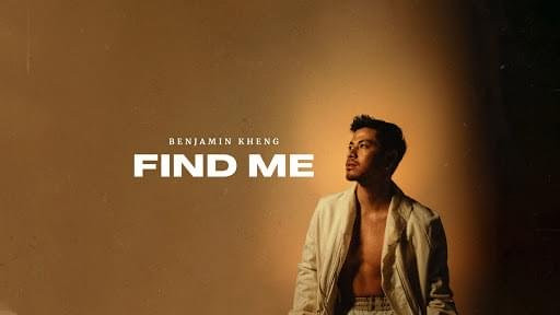 Benjamin Kheng - Find Me