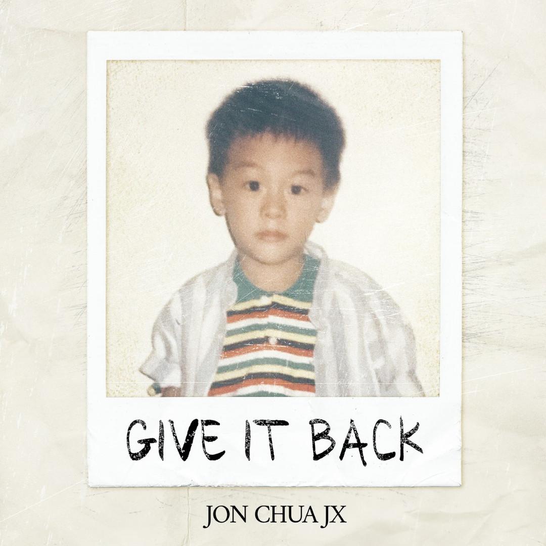 Jon Chua JX - Give It Back