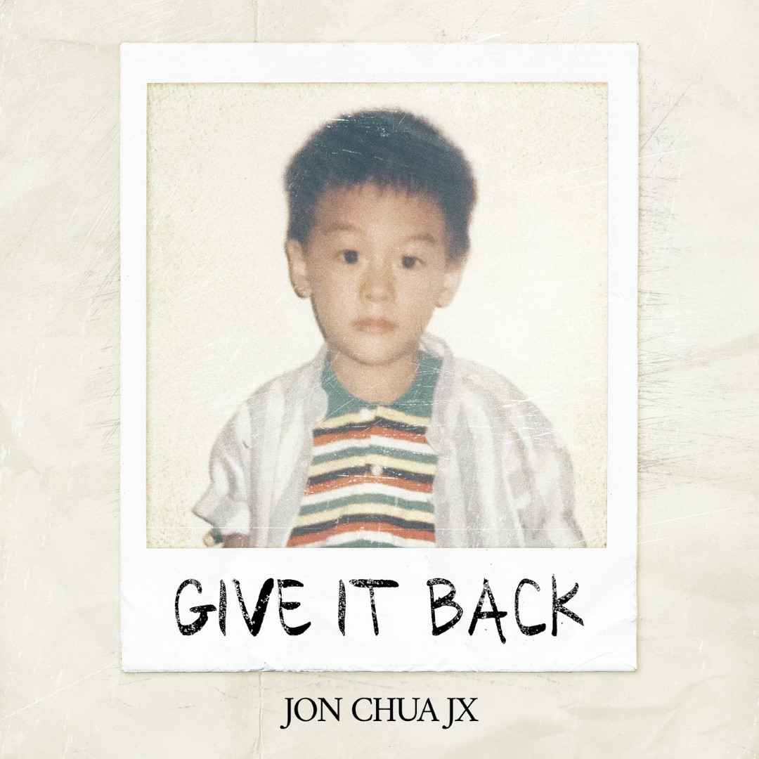 Jon Chua JX - Give It Back