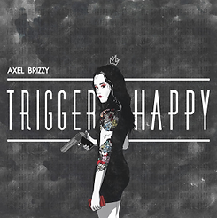 Axel Brizzy - Trigger Happy.png