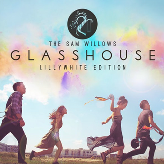 The Sam Willows - Glasshouse ( Lillywhite Edition)