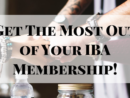 Get The Most Out of Your IBA Membership!