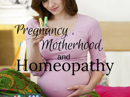 Pregnancy, Motherhood, and Homeopathy