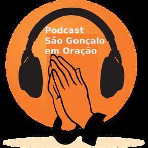 Podcast São Gonçalo em Oração