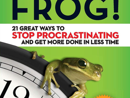 Stop Procrastinating and Eat That Frog!