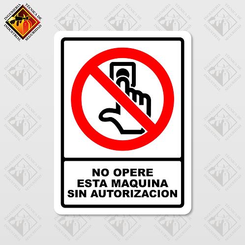 """Señal de """"NO OPERE ESTA MAQUINA SIN AUTORIZACIÓN"""""""