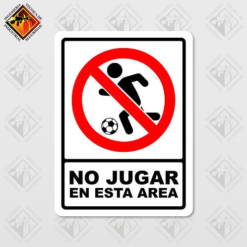 """Señal de """"NO JUGAR EN ESTA AREA"""""""