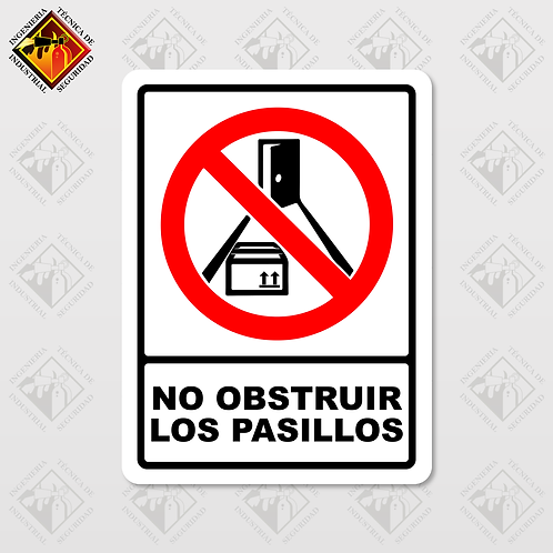 """Señal de """"NO OBSTRUIR LOS PASILLOS"""""""