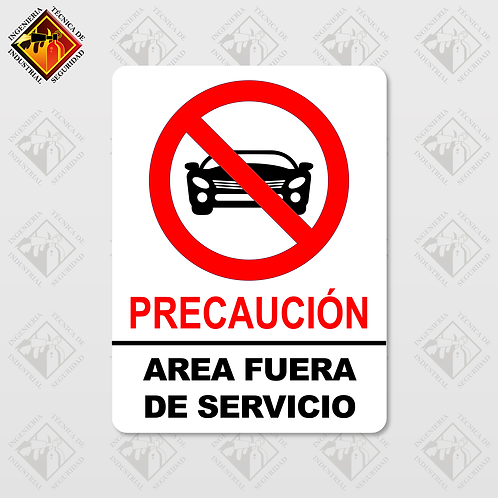 """Señal de """"PRECAUCIÓN - ÁREA FUERA DE SERVICIO"""""""