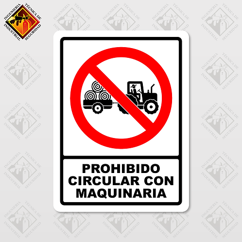 """Señal de """"PROHIBIDO CIRCULAR CON MAQUINARIA"""""""