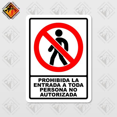 """Señal de """"PROHIBIDA LA ENTRADA A TODA PERSONA NO AUTORIZADA"""""""