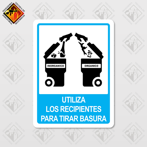 """Señal de """"UTILIZA LOS RECIPIENTES DE BASURA"""""""